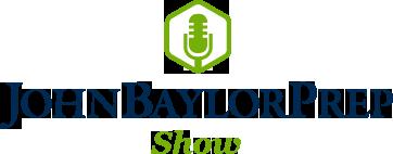 John Baylor Prep Show
